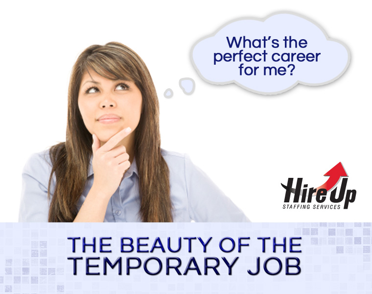 the beauty of the temporary job hire up